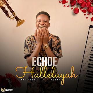 DOWNLOAD MP3: Echoe - Halleluyah