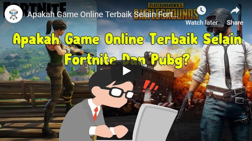 Apakah Game Online Terbaik Selain Fortnite Dan Pubg?