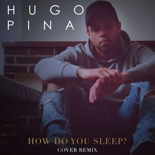 Hugo Pina - How Do You Sleep (Kizomba Cover Remix)