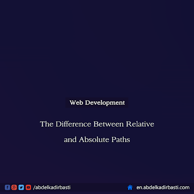 The Difference Between Relative and Absolute Paths