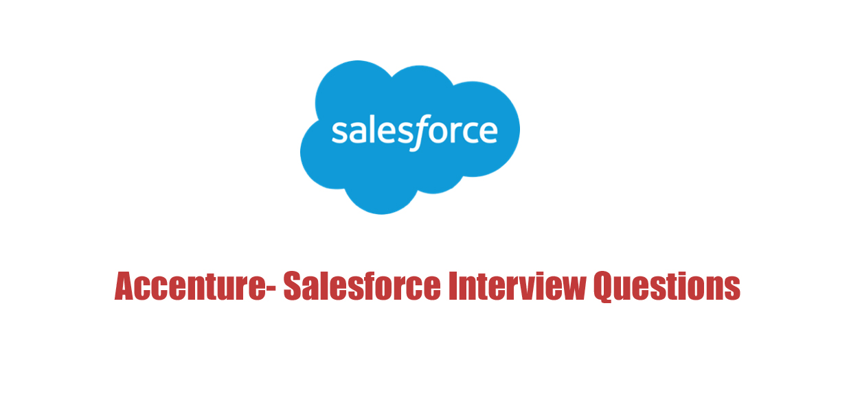 Accenture Salesforce Interview Questions Salesforce Tutorials