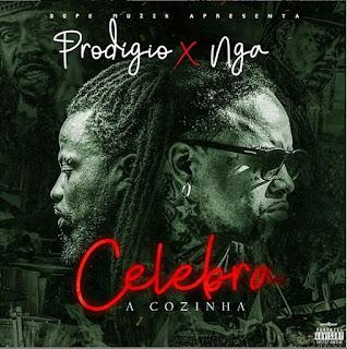 Prodígio & NGA - Celebra A Cozinha (Rap) 2020