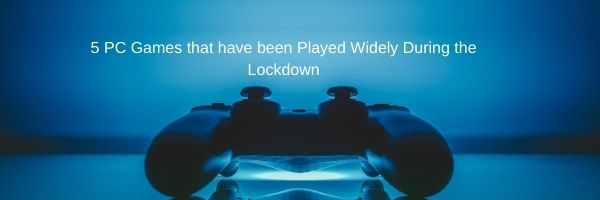 PC Game played in lockdown
