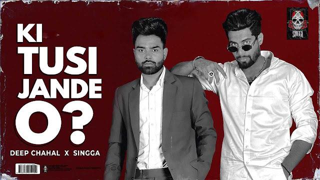 Ki Tusi Jaande O? Lyrics - Deep Chahal X Singga