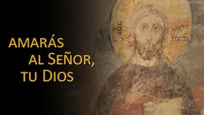 Evangelio según san Marcos (12, 28-34): Amarás al Señor, tu Dios