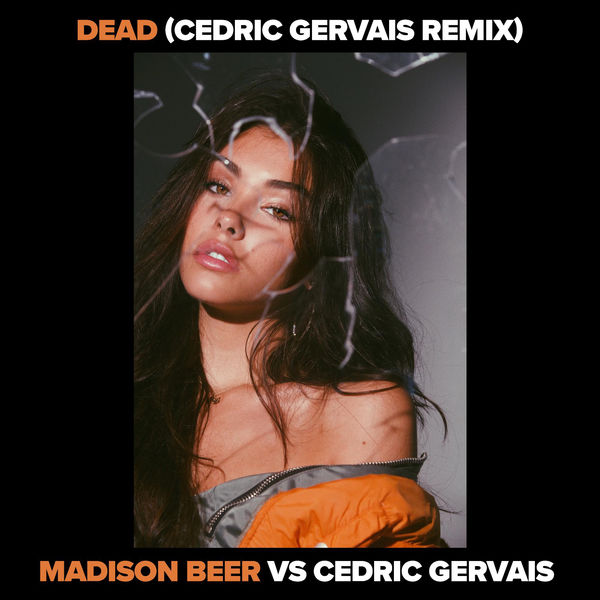 Madison Beer - Dead (Madison Beer vs. Cedric Gervais) [Cedric Gervais Remix] - Single Cover