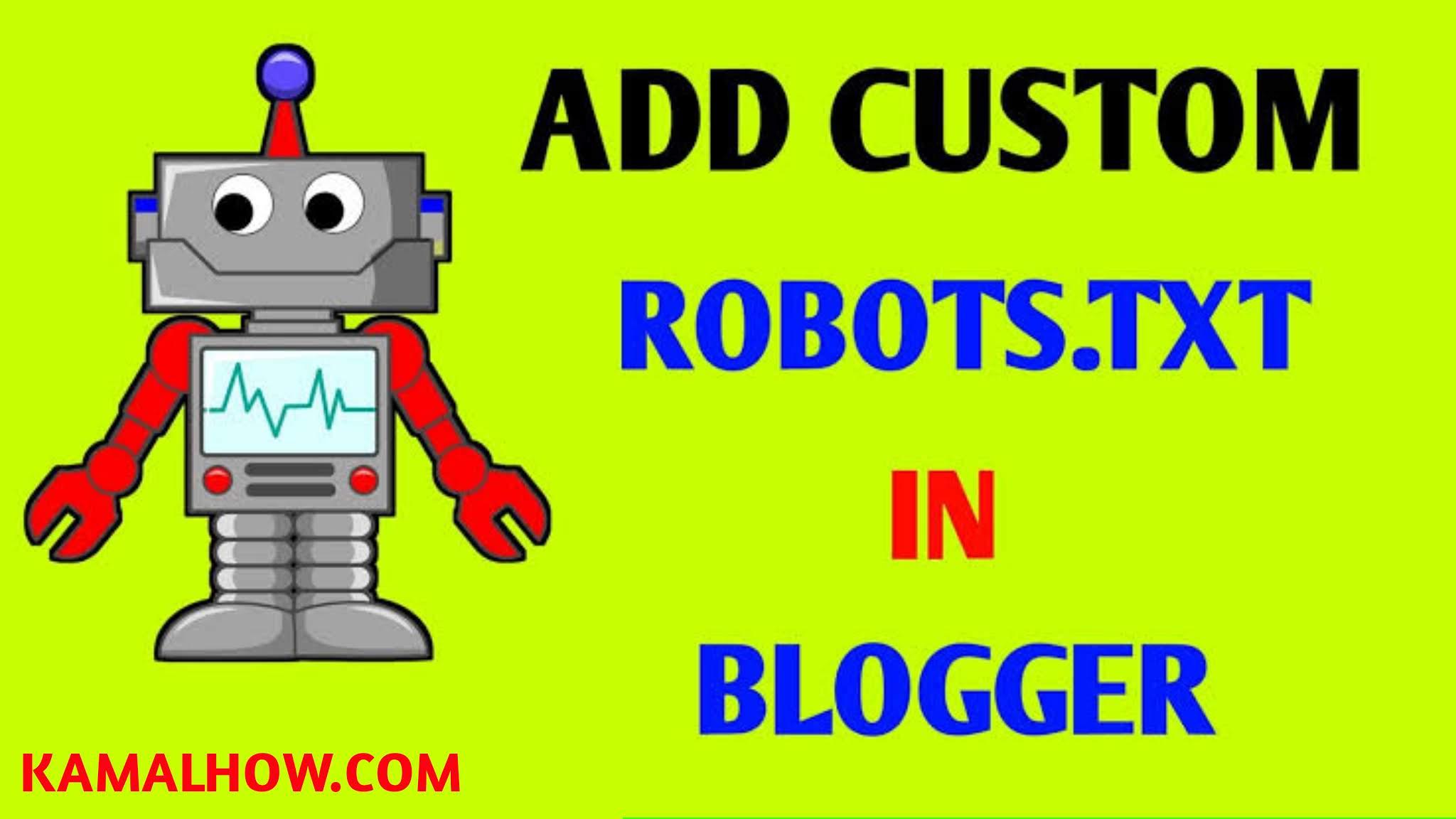 kamal how, kamalhow.com, technology, custom robots.txt file on blogger hindi, blogger tutorial, step by step hindi, blogger tutorial hindi, hindi technology video,
