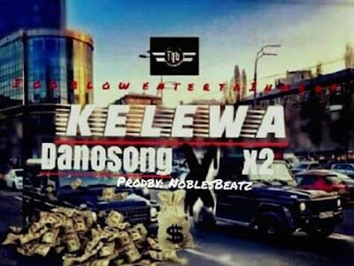 Download] Danosong Ft X2 Kelewa