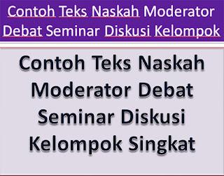 Contoh-Teks-Naskah-Moderator-Debat-Seminar-Diskusi-Kelompok-Singkat