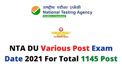 NTA DU Various Post Exam Date 2021 For Total 1145 Post