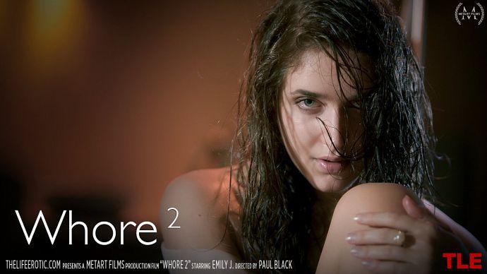TheLifeErotic - Emily J - Whore 2