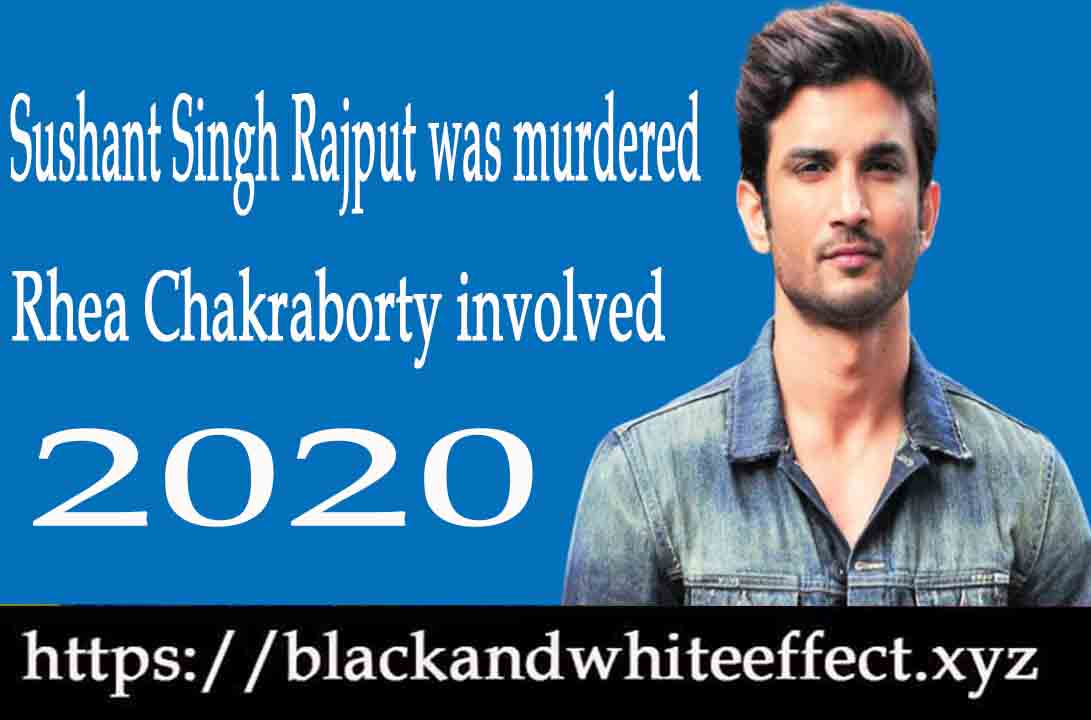 sushant-singh-rajput-was-murdered-involved-Rhea