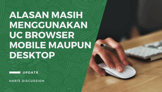 Alasan Masih Menggunakan Uc Browser