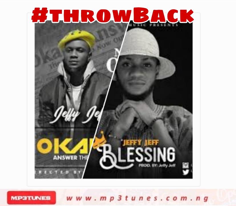 #ThrowBack: Jeffy Jeff – Okaka + Blessings #Arewapublisize