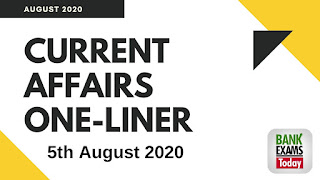 Current Affairs One-Liner: 5th August 2020