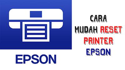 Cara Mudah Reset Printer Epson