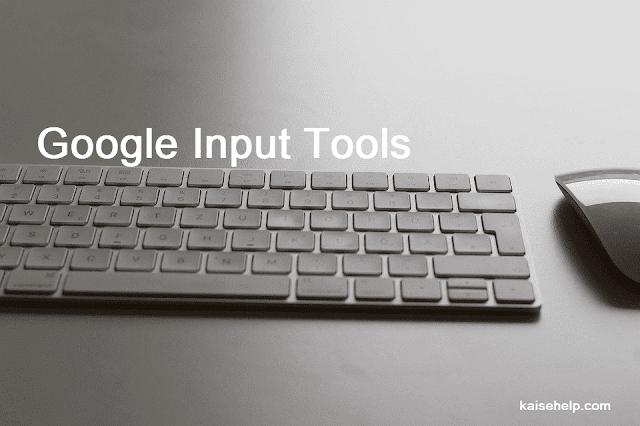 Google Input Tools Kya Hai Ise Kaise Download Karte Hai ?
