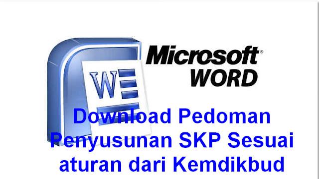 Download Pedoman Penyusunan SKP Sesuai aturan dari Kemdikbud