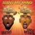 """Music"" Davido ft. Chris Brown - Blow My Mind (Afro Pop)"
