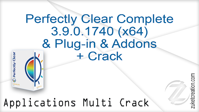 Perfectly Clear Complete 3.9.0.1740 (x64) & Plug-in & Addons + Crack