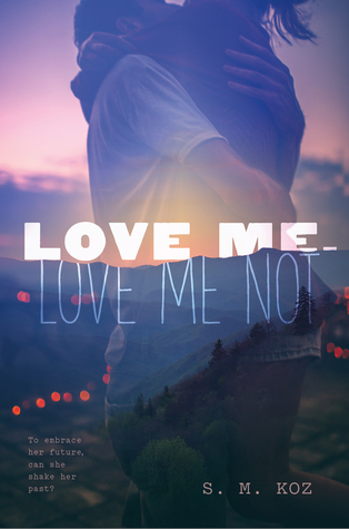 Love Me, Love Me Not by S. M. Coz