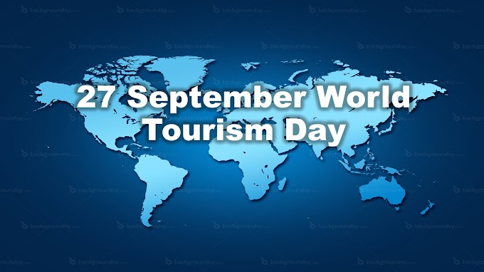 27 September is World Tourism Day in Hindi