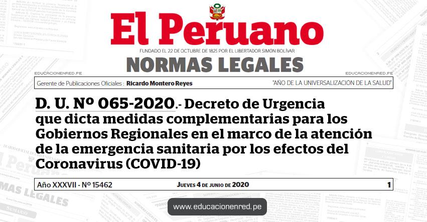 D. U. Nº 065-2020.- Decreto de Urgencia que dicta medidas complementarias para los Gobiernos Regionales en el marco de la atención de la emergencia sanitaria por los efectos del Coronavirus (COVID-19)