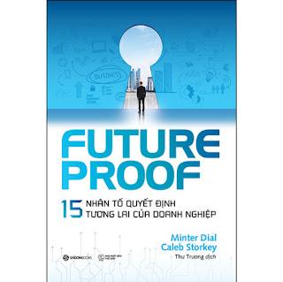 Futureproof - 15 Nhân Tố Quyết Định Tương Lai Của Doanh Nghiệp ebook PDF-EPUB-AWZ3-PRC-MOBI