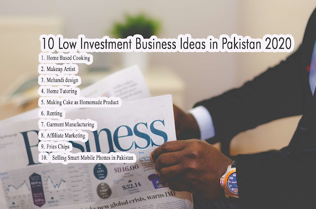 10 Low Investment Business Ideas in Pakistan 2020
