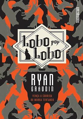 Lobo por lobo (Lobo por lobo, vol. 1), de Ryan Graudin