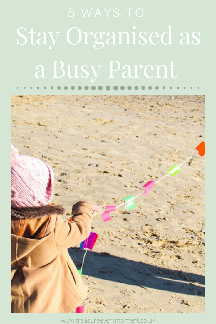 5 Ways to Stay Organised as a Busy Parent