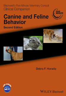 Blackwell's Five-Minute Veterinary Consult Clinical Companion , Canine and Feline Behavior 2nd Edition by Debra F. Horwitz