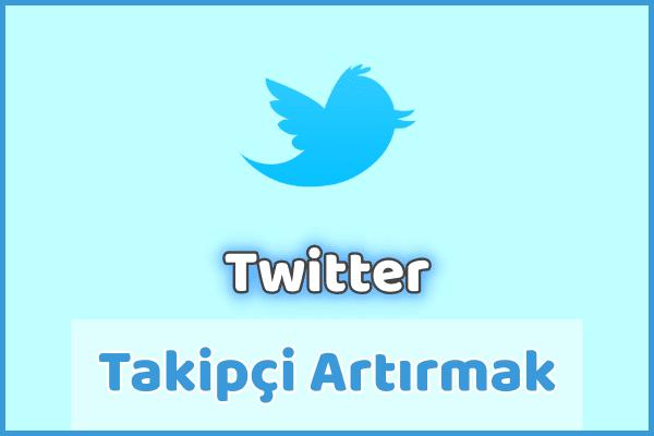 Twitter Takipçi Artırma Yolları