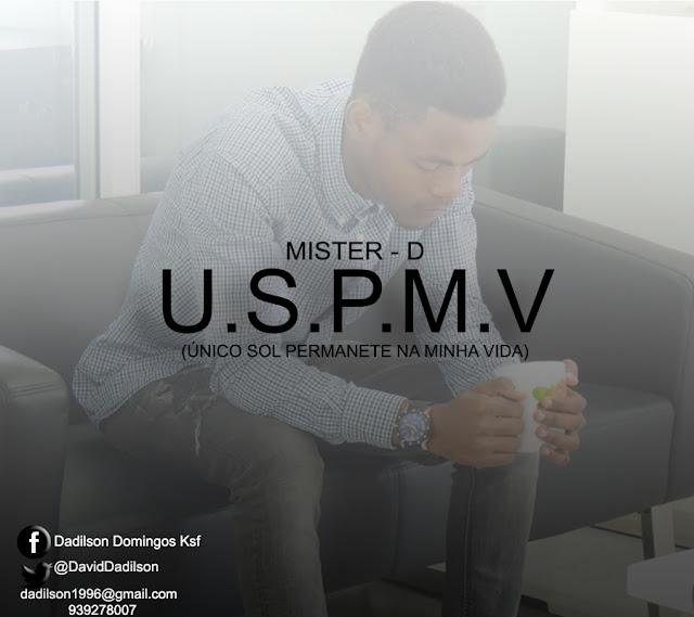 MISTER D – U.S.P.M.V  (ÚNICO SOL PERMANENTE DA MINHA VIDA)