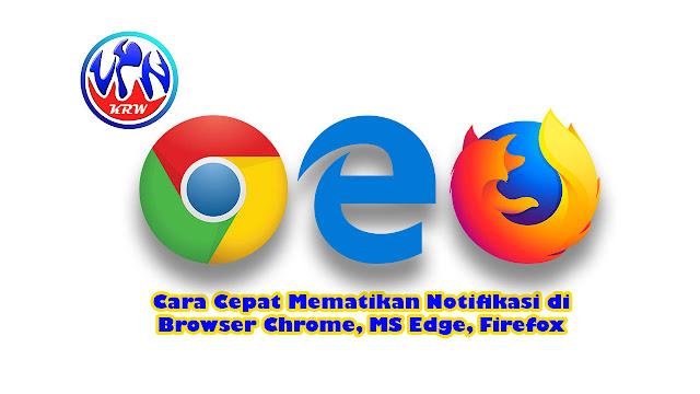 cara-cepat-mematikan-notifikasi-di-browser-chrome-msedge-firefox