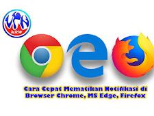 Cara Cepat Mematikan Notifikasi di Browser Chrome, MS Edge, Firefox