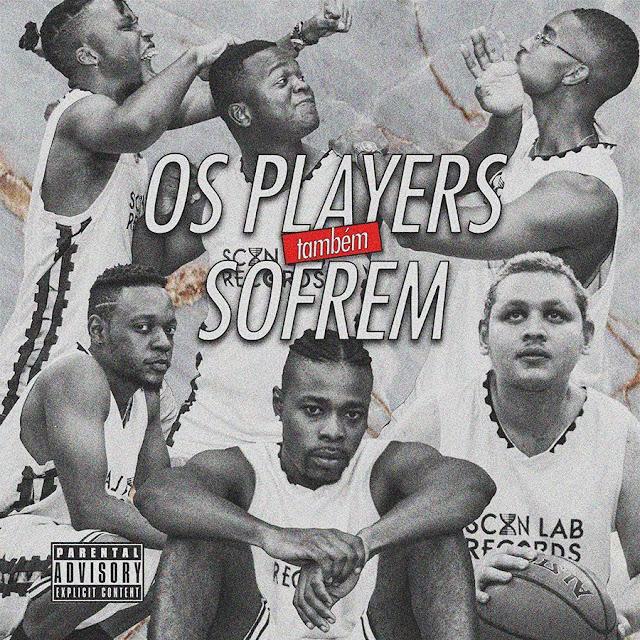 ScanLab Records - Os Players Também Sofrem (Mixtape)