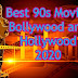 Best 90s Movies Bollywood and Hollywood (Updated 2020)