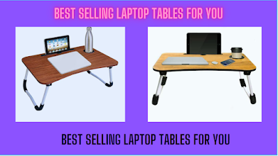 BEST SELLING LAPTOP TABLES FOR YOU