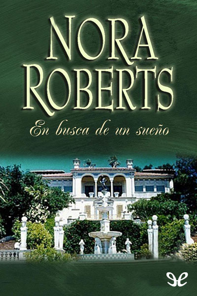 En busca de un sueño – Nora Roberts