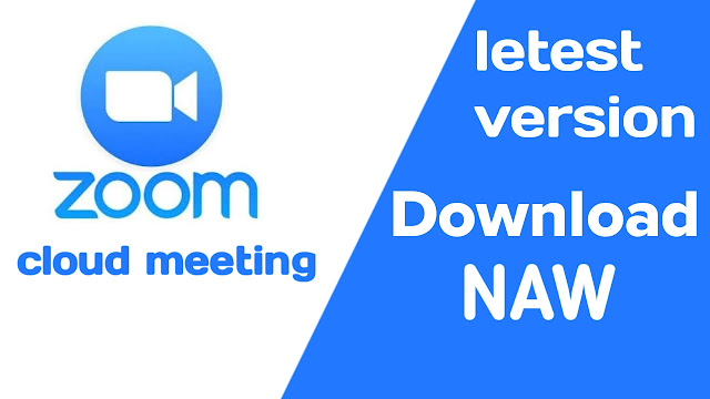 zoom cloud meeting letest version download naw