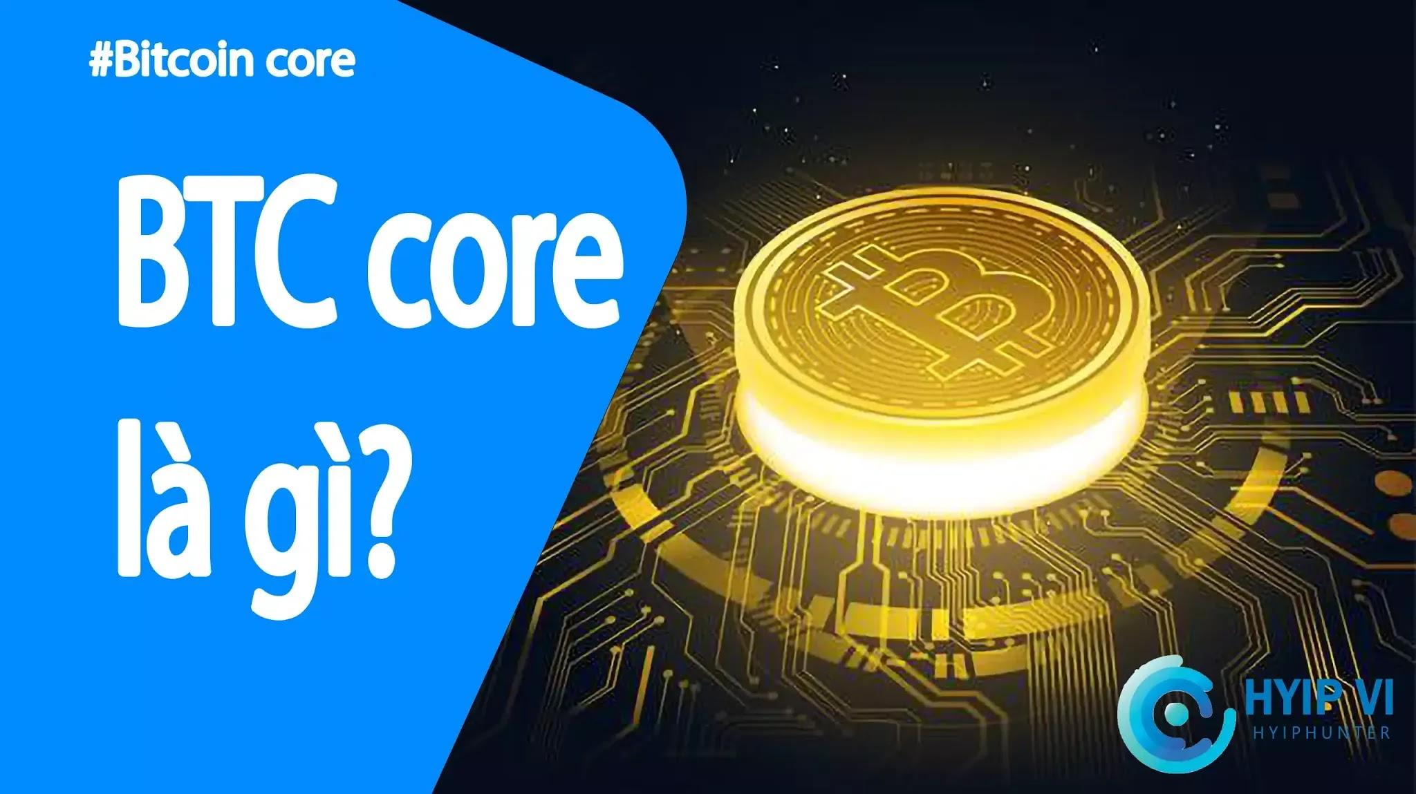 Bitcoin core là gì?