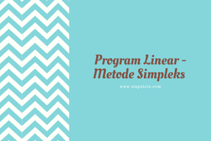 Program Linear - Metode Simpleks