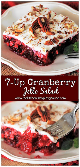 7-Up Cranberry Jello Salad ~ Loaded with whole berry cranberry sauce topped with a cream cheese-based topping, it's a classic recipe that's perfect to enjoy for Thanksgiving or Christmas dinner.  www.thekitchenismyplayground.com