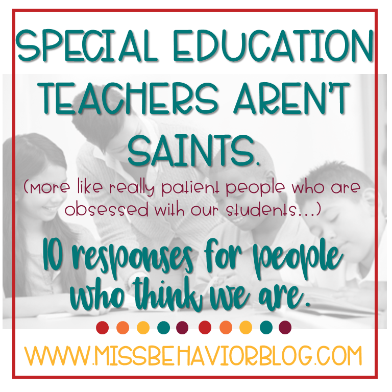 What Does Good Special Education Teaching Look Like On >> The Truth About Special Educators We Aren T Saints Miss Behavior