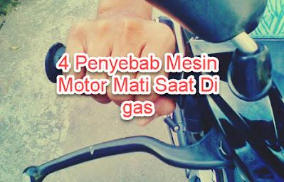 4 Penyebab Mesin Motor Mati Saat Di gas