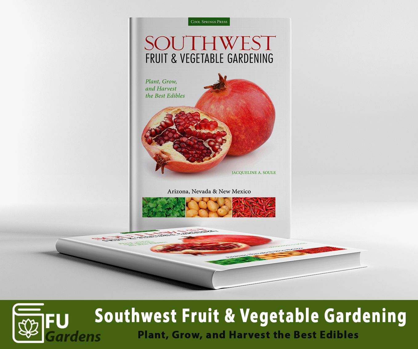 READ BOOK: Southwest Fruit & Vegetable Gardening: Plant, Grow, and Harvest the Best Edibles  By Jacqueline Soule