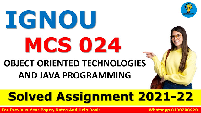 MCS 024 OBJECT ORIENTED TECHNOLOGIES AND JAVA PROGRAMMING Solved Assignment 2021-22