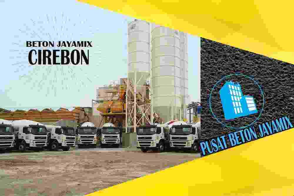 jayamix Cirebon, jual jayamix Cirebon, jayamix Cirebon terdekat, kantor jayamix di Cirebon, cor jayamix Cirebon, beton cor jayamix Cirebon, jayamix di kota dan kabupaten Cirebon, jayamix murah Cirebon, jayamix Cirebon Per Meter Kubik (m3)