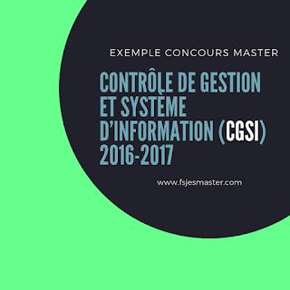 Exemple concours Master Contrôle de Gestion et Système d'Information (CGSI) 2016-2017 - Fsjes Ibn Zohr Agadir